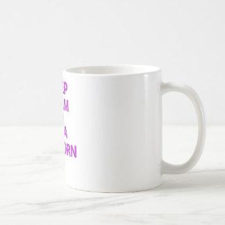 Keep Calm and Be a Unicorn Coffee Mug