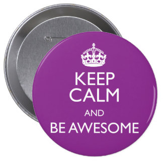 KEEP CALM AND BE AWESOME 10 CM ROUND BADGE