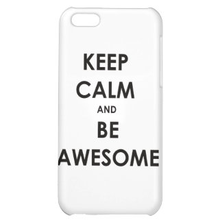 Keep calm and be awesome case for iPhone 5C