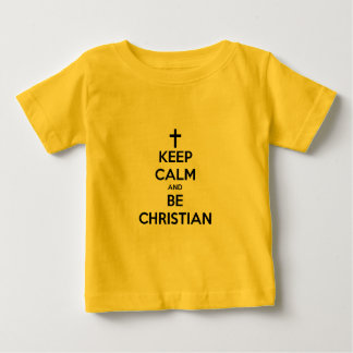 Keep Calm and Be Christian Infant T-Shirt