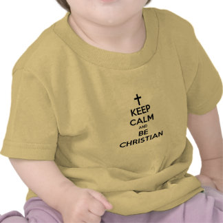 Keep Calm and Be Christian Shirts