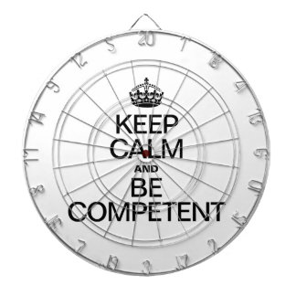 KEEP CALM AND BE COMPETENT DARTBOARD