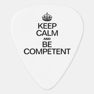 KEEP CALM AND BE COMPETENT GUITAR PICK