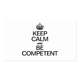 KEEP CALM AND BE COMPETENT PACK OF STANDARD BUSINESS CARDS