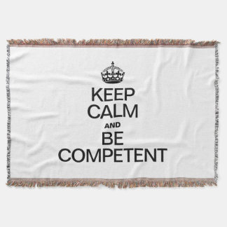 KEEP CALM AND BE COMPETENT