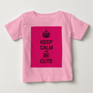 keep calm and be cute baby T-Shirt