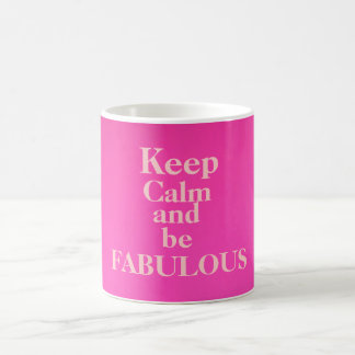 Keep Calm and Be Fabulous Mug/pink Basic White Mug