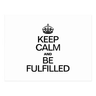 KEEP CALM AND BE FULFILLED POSTCARDS