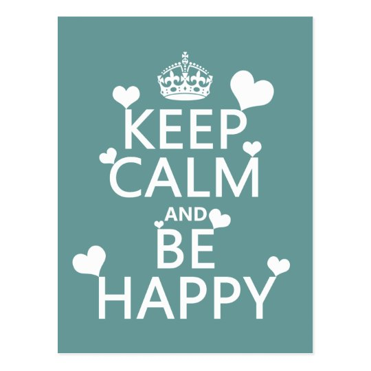 Keep Calm and Be Happy (available in all colours) Postcard