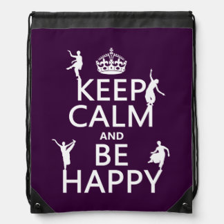 Keep Calm and Be Happy (dance) (customizable) Drawstring Bag