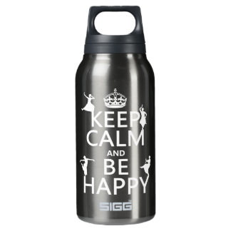 Keep Calm and Be Happy (dance) (customizable) Insulated Water Bottle