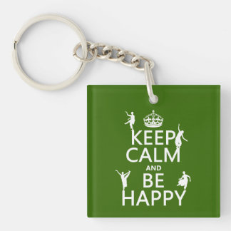 Keep Calm and Be Happy (dance) (customizable) Single-Sided Square Acrylic Keychain