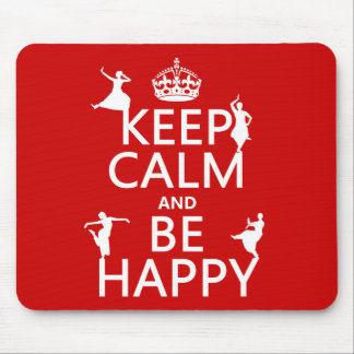 Keep Calm and Be Happy (dance) (customizable) Mouse Pad