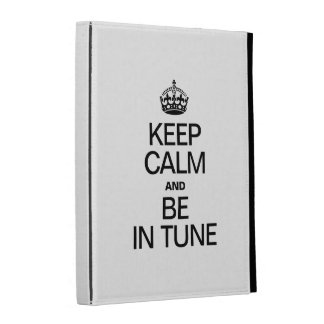 KEEP CALM AND BE IN TUNE iPad FOLIO COVERS