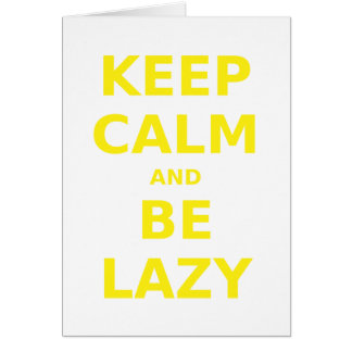 Keep Calm and Be Lazy Cards