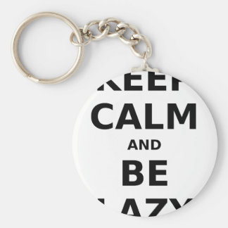 Keep Calm and Be Lazy Keychains