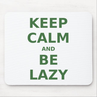 Keep Calm and Be Lazy Mousepads