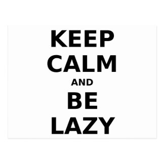 Keep Calm and Be Lazy Postcards