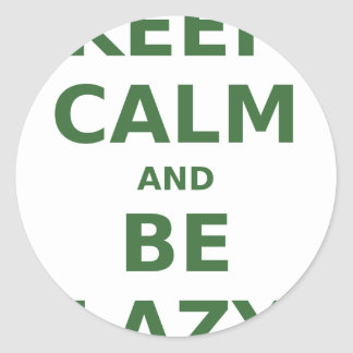 Keep Calm and Be Lazy Sticker