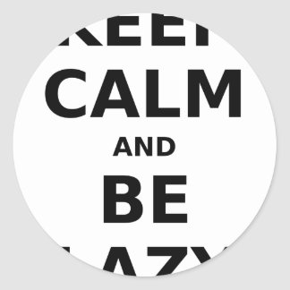 Keep Calm and Be Lazy Round Stickers