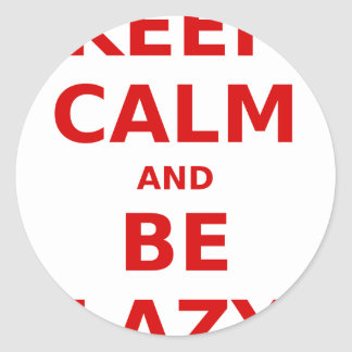 Keep Calm and Be Lazy Round Sticker