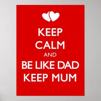 Keep calm and be like da keep mum poster