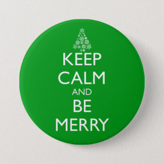 KEEP CALM AND BE MERRY 7.5 CM ROUND BADGE