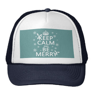 Keep Calm and Be Merry - all colors Trucker Hats