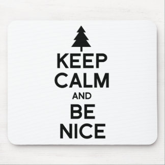 KEEP CALM AND BE NICE -- png Mouse Pads