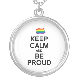 KEEP CALM AND BE PROUD png Custom Necklace