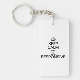 KEEP CALM AND BE RESPONSIVE RECTANGULAR ACRYLIC KEY CHAIN