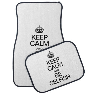 KEEP CALM AND BE SELFISH FLOOR MAT