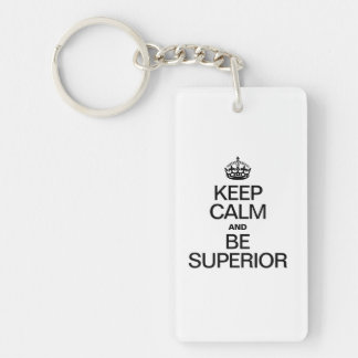 KEEP CALM AND BE SUPERIOR ACRYLIC KEY CHAINS