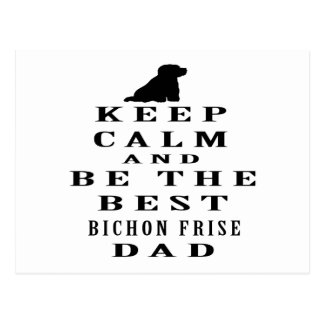 Keep calm and be the best Bichon Frise dad Postcard