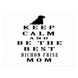 Keep calm and be the best Bichon Frise mom Postcards