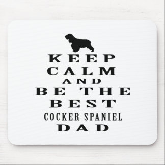 Keep calm and be the best Cocker Spaniel dad Mouse Mat