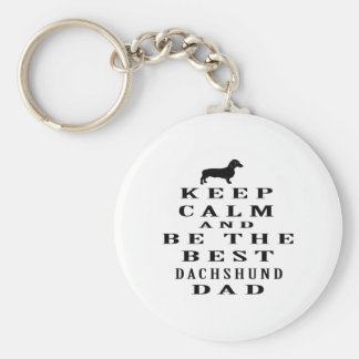 Keep calm and be the best Dachshund dad Basic Round Button Key Ring