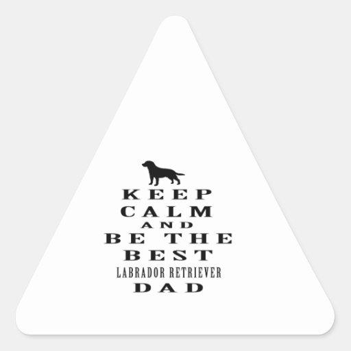 Keep calm and be the best Labrador Retriever dad Sticker