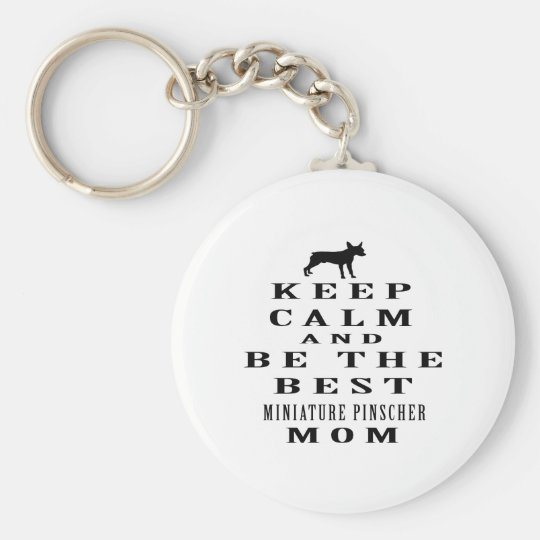 Keep calm and be the best Miniature Pinscher mum Basic Round Button Key Ring