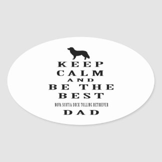 Keep calm and be the best Nova Scotia Duck Tolling Oval Sticker