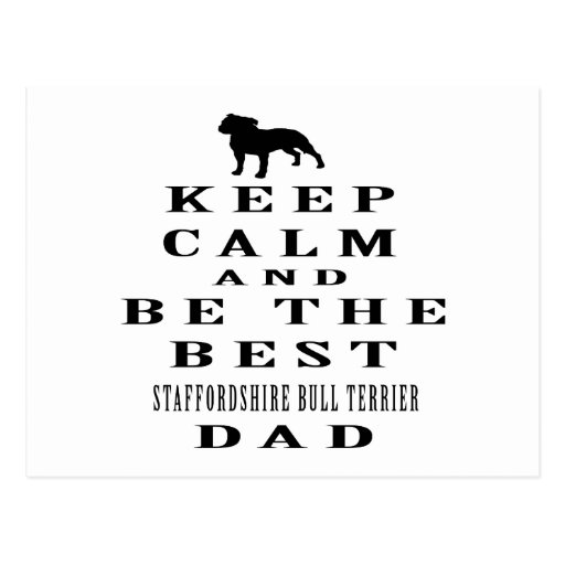 Keep Calm And Be The Best Staffordshire Bull Postcards