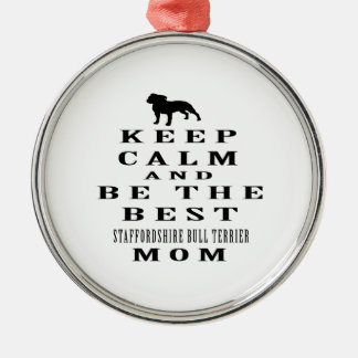 Keep calm and be the best Staffordshire Bull Terri Christmas Tree Ornaments