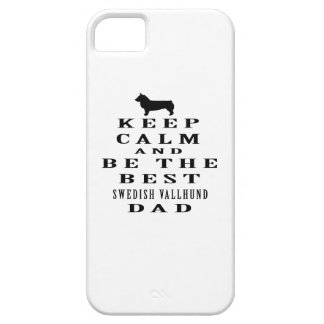 Keep Calm And Be The Best Swedish Vallhund Dad iPhone 5 Cover
