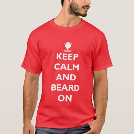 Keep Calm And Beard On T-Shirt