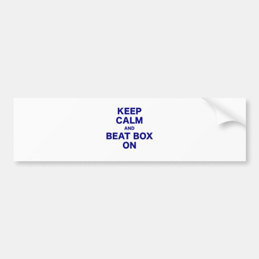 Keep Calm and Beat Box On Bumper Sticker