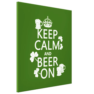 Keep Calm and Beer On (irish) (any color) Gallery Wrap Canvas