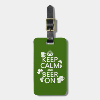 Keep Calm and Beer On (irish) (any color) Luggage Tag