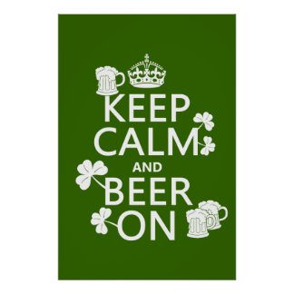 Keep Calm and Beer On irish any color Print