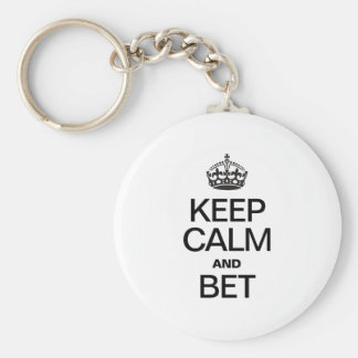 KEEP CALM AND BET KEYCHAIN