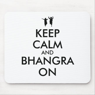 Keep Calm and Bhangra On Dancing Customizable Mouse Pad